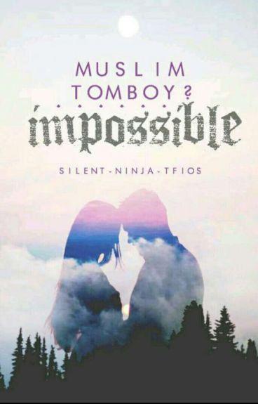 Muslim Tomboy?...Impossible