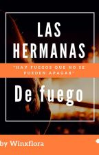 Las Hermanas de fuego: by AltagraciaRijodeMota