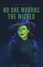 No One Mourns the Wicked || A Selection RP || 14/20 by The_OtterPrincess
