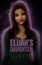 Elijah's Daughter  by alexishutchens8