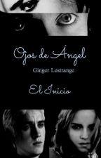 Ojos de Angel I - El Inicio (Draco & Hermione) by GingerLestrange