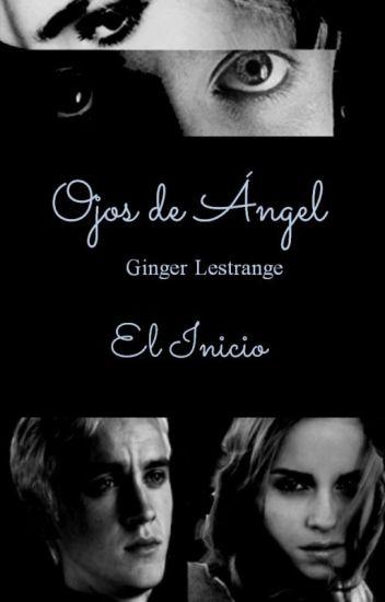 Ojos de Angel I - El Inicio (Draco & Hermione)