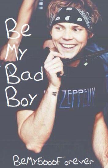 Be My Bad Boy (Ashton Irwin)