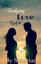 Our undying love Raksh - RagLak by Sukorian