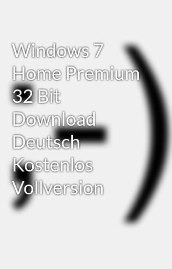 Windows 7 home premium 32 bit download deutsch kostenlos.