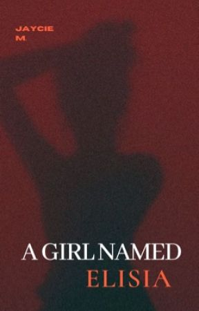 A Girl Named Elisia by _AwkwardAuthor
