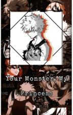 Your Monster, My Princess - Katsuki Bakugo x Reader by Pinkbunny268
