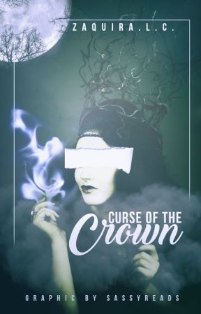 -❉Curse of the Crown❉-  by SassyReads