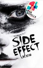 Side Effect ● Open Novella Contest Entry 2019 by Cal1018