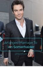 Arranged marriage to Ian somerhalder  by MeilanniM