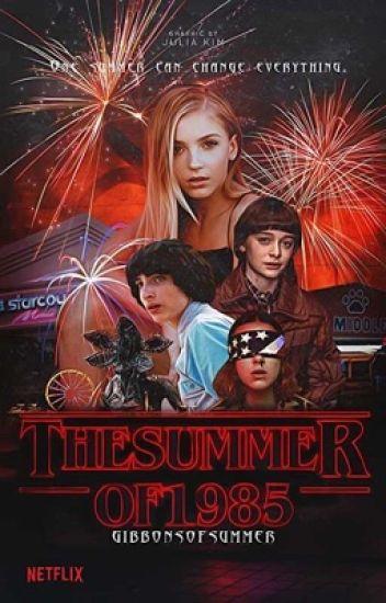 THE SUMMER OF 1985   stranger things [BOOK 3]
