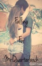 Falling For Mr.Quaterback by Hemmings_gurl