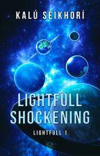 Lightfull Shockening: el multiverso de lo increíble (Hiatus) by Seikhori