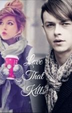 Love That Kills by Simply__Me____