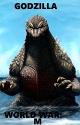 Godzilla: World War M by VenomRaptor