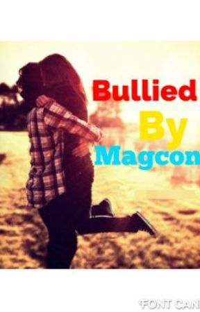 Bullied By Magcon by _Magcon_x_Fanfics