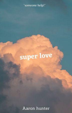 Super love by killkill21