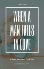 When A Man Falls In Love by baekhyuneeee924