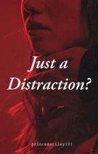 Just a Distraction? (Rewritten) by tiktopshagger