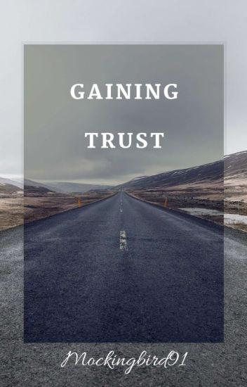 Gaining Trust