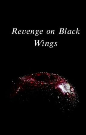 Revenge on Black Wings by Slytherin_queen_4