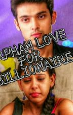 ORPHAN LOVE FOR BILLIONAIRE ❤  by crazyfangirlyoni