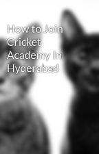 How to Join Cricket Academy In Hyderabad by krishsai7