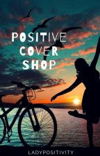 Positive Cover Shop [OPEN] by LadyPositivity