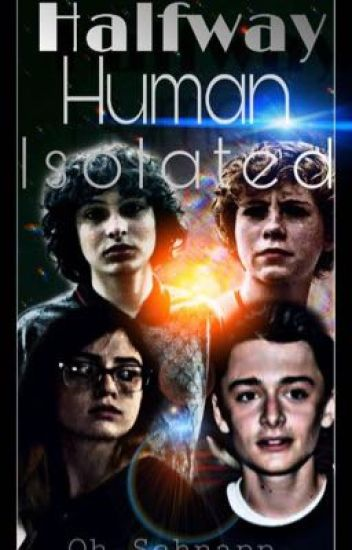 Halfway Human Book 4 // Isolated