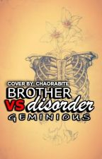 Brother VS Disorder by AYDVN8