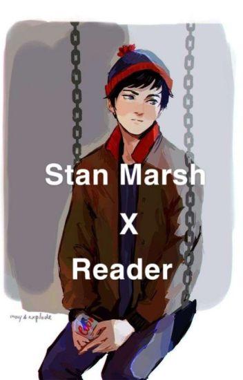 Stan Marsh X Reader - OfBeingHumanTrash - Wattpad