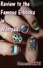 Review to Famous E-books in Wattpad by Nemesis7273