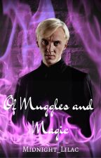 Of Muggles and Magic - A Harry Potter Fanfic by Midnight_Lilac