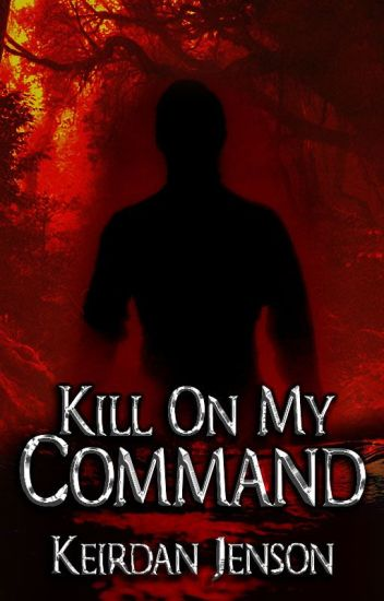 Kill On My Command | #OpenNovellaContest2019