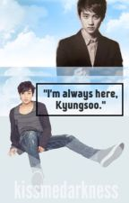 """I'm Always Here Kyungsoo."" [Kaisoo Oneshot] by kissmedarkness"