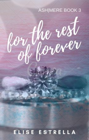 For the Rest of Forever (FFTB #3) by elisestrella