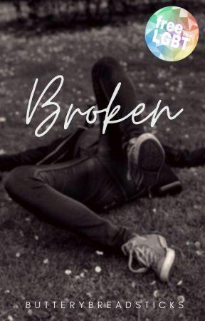 Broken ✓ (BoyxBoy) by ButteryBreadsticks