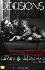 DECISIONS: La Amante del Diablo 2 (Justin Bieber y Tu) by Itzel_MezaM