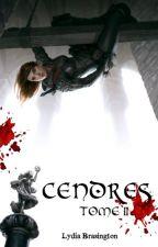 Cendres - Tome II - Les Guerres de Falen by LydiaBrasington