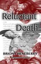 Reluctant Death by BrionyHeneberry