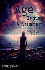 Age Is Just A Number  by Crazy_Queen111