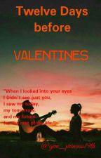 Twelve days before Valentine by gem_princess19th