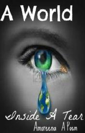 A World Inside A Tear by Amoreena