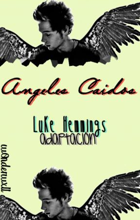 Ángeles Caídos { Luke Hemmings } [Adaptación] // Finished // by follow-vapouterspace