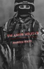 Um Amor Militar  by BarbieLesbica