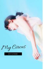 My Circus (yandere BTS x reader x ? Yandere) by amazingusername12