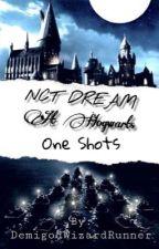 NCT DREAM at Hogwarts One Shots by DemigodWizardRunner