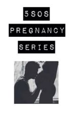 5SOS PREGNANCY SERIES by candidcalum