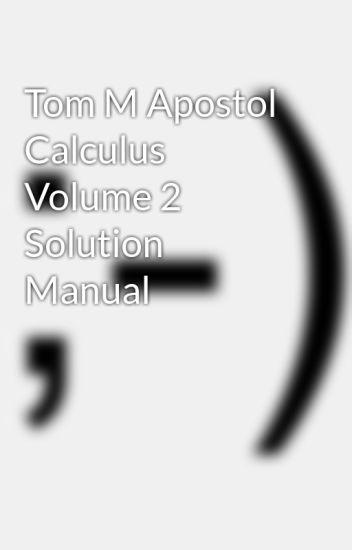Tom M Apostol Calculus Volume 2 Solution Manual