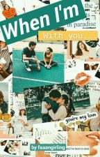 When I'm With You...   To All The Boys I've Loved Before by Faaangirling